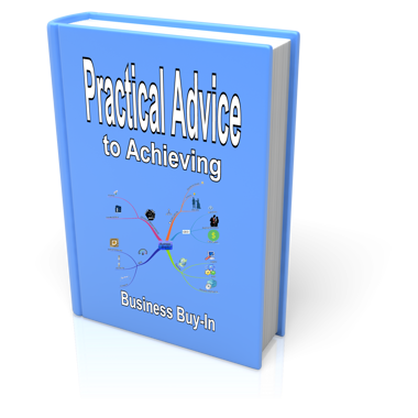 Practical Advice to Achieving Business Buy In