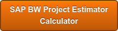If You Would Like to, You Can Estimate  Your SAP BW Project Duration and Resource Requirements  In Under 5 Minutes